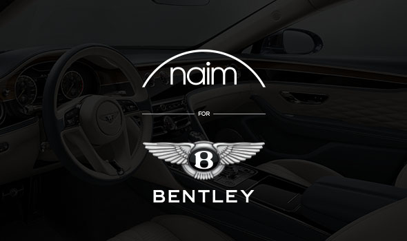 Naim per Bentley